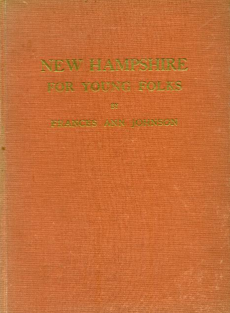 New Hampshire for Young Folk - Frances & Johnson 1951